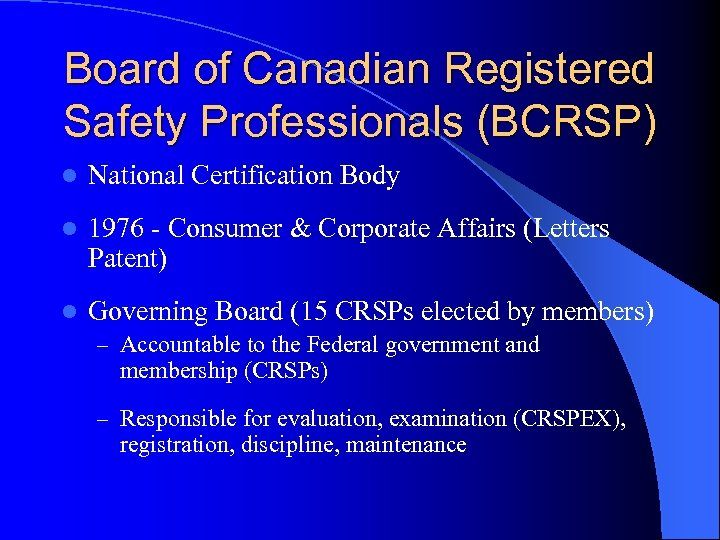 Board of Canadian Registered Safety Professionals (BCRSP) l National Certification Body l 1976 -