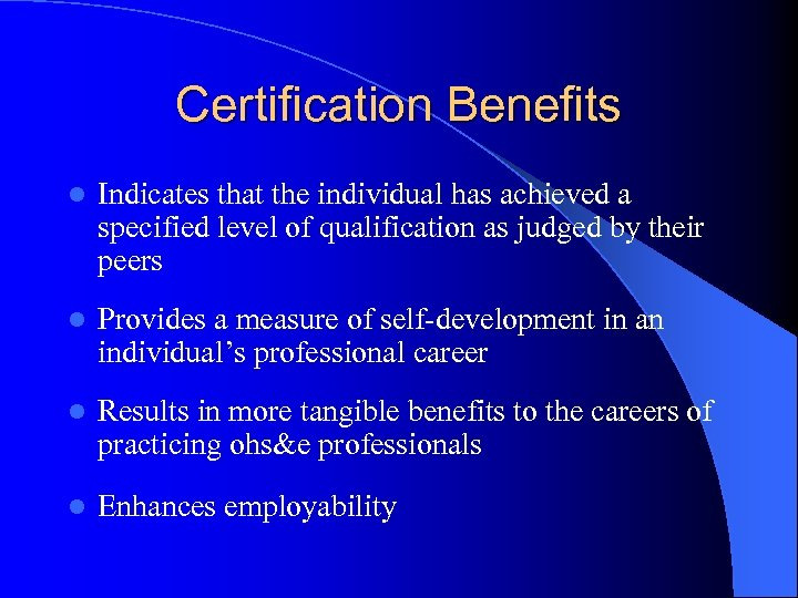 Certification Benefits l Indicates that the individual has achieved a specified level of qualification