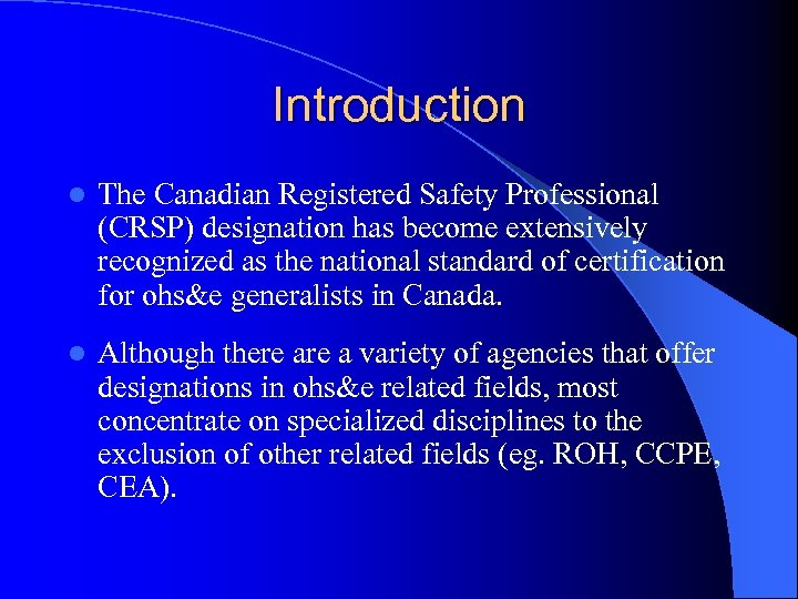 Introduction l The Canadian Registered Safety Professional (CRSP) designation has become extensively recognized as