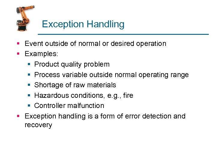 Exception Handling § Event outside of normal or desired operation § Examples: § Product