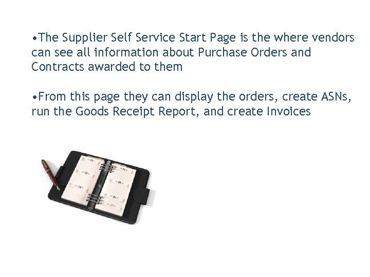 • The Supplier Self Service Start Page is the where vendors can see