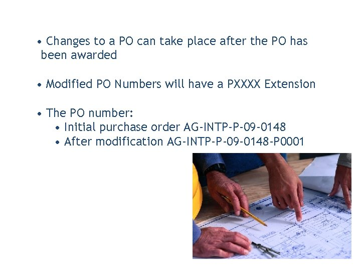 • Changes to a PO can take place after the PO has been