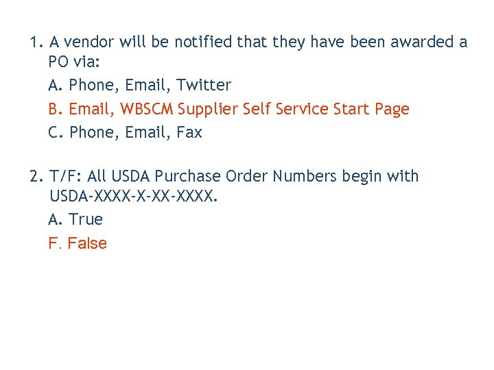 1. A vendor will be notified that they have been awarded a PO via: