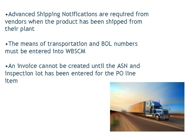 • Advanced Shipping Notifications are required from vendors when the product has been