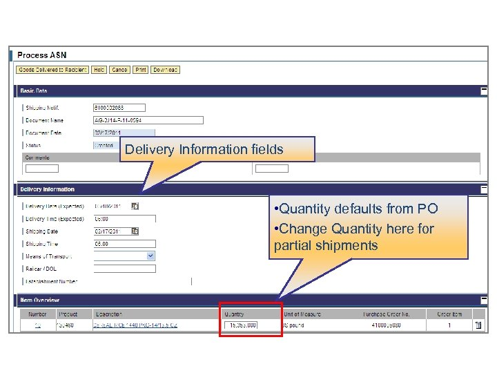 Delivery Information fields • Quantity defaults from PO • Change Quantity here for partial