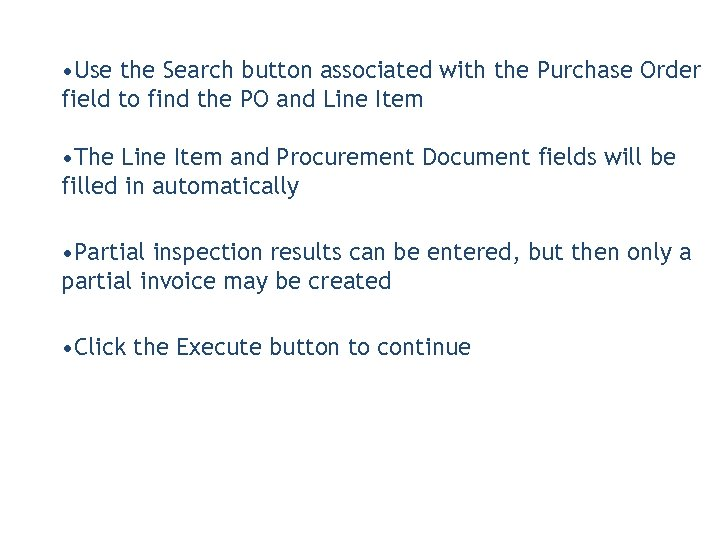 • Use the Search button associated with the Purchase Order field to find