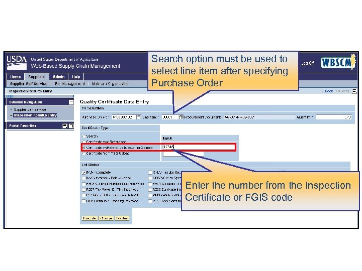 Search option must be used to select line item after specifying Purchase Order Enter