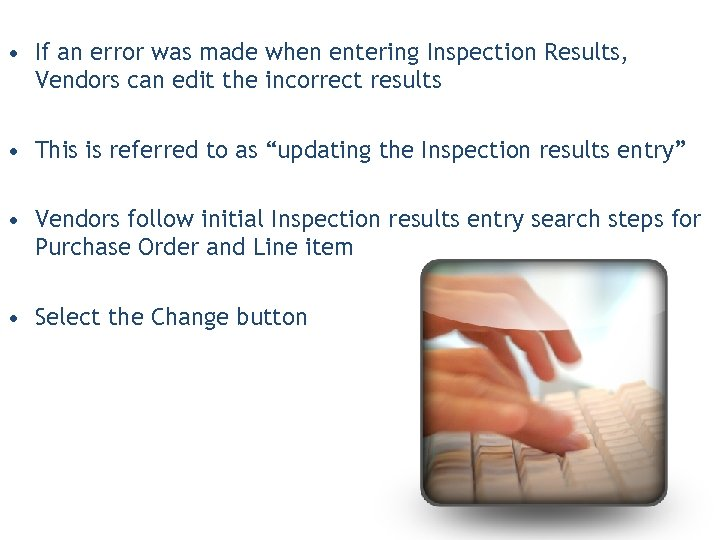 • If an error was made when entering Inspection Results, Vendors can edit