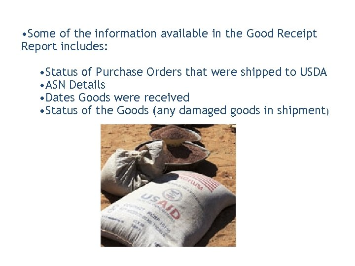 • Some of the information available in the Good Receipt Report includes: •