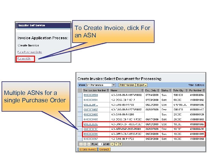 To Create Invoice, click For an ASN Multiple ASNs for a single Purchase Order