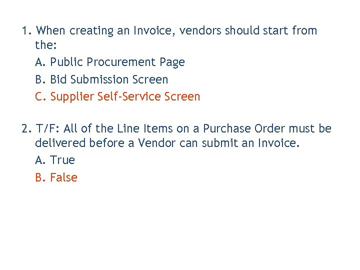 1. When creating an Invoice, vendors should start from the: A. Public Procurement Page