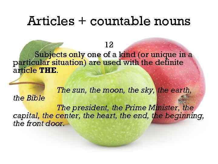 Articles + countable nouns 12 Subjects only one of a kind (or unique in