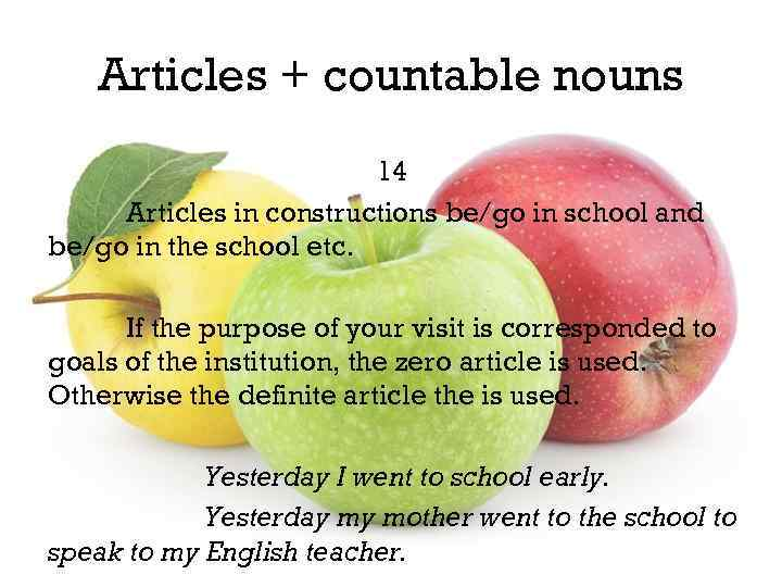 Articles + countable nouns 14 Articles in constructions be/go in school and be/go in