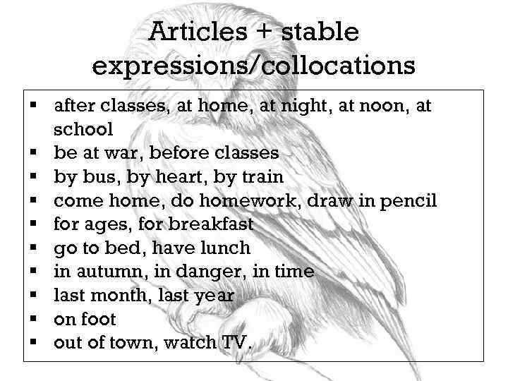 Articles + stable expressions/collocations § after classes, at home, at night, at noon, at