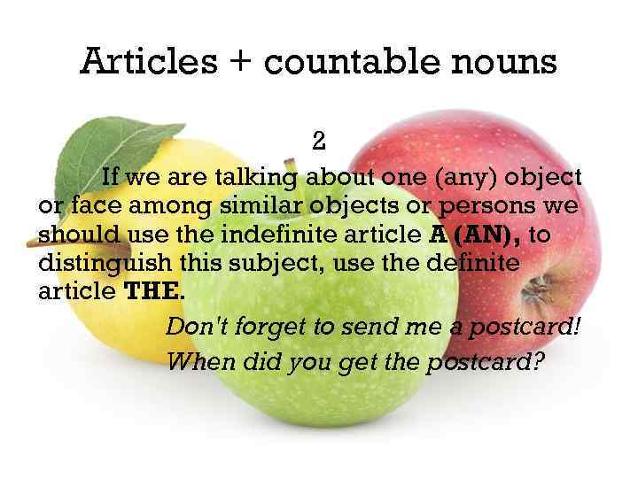 Articles + countable nouns 2 If we are talking about one (any) object or