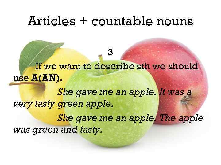 Articles + countable nouns 3 If we want to describe sth we should use