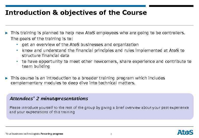 Introduction & objectives of the Course ▶ This training is planned to help new