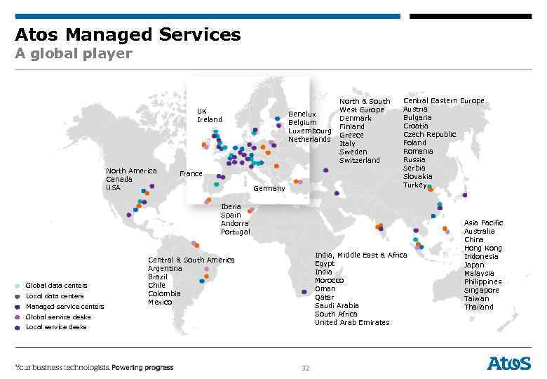Atos Managed Services A global player UK Ireland North America Canada USA Benelux Belgium