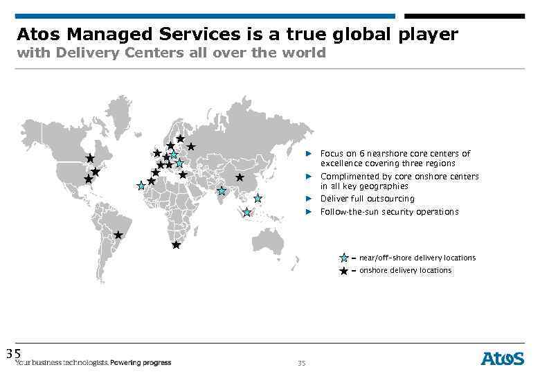 Atos Managed Services is a true global player with Delivery Centers all over the