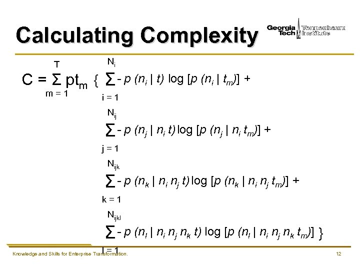 Calculating Complexity T Ni m=1 i=1 C = Σ ptm { Σ - p