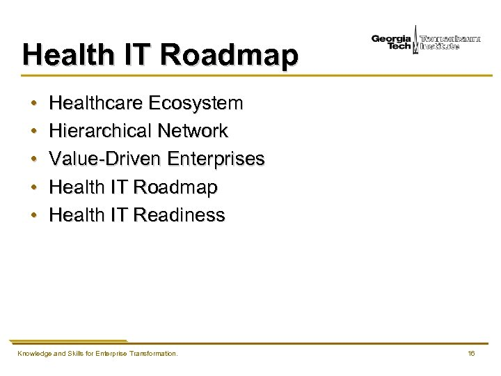 Health IT Roadmap • • • Healthcare Ecosystem Hierarchical Network Value-Driven Enterprises Health IT