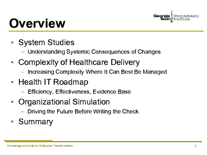 Overview • System Studies – Understanding Systemic Consequences of Changes • Complexity of Healthcare