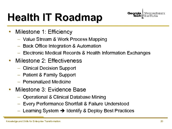 Health IT Roadmap • Milestone 1: Efficiency – – – Value Stream & Work