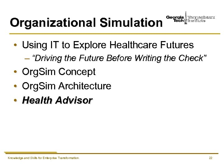"Organizational Simulation • Using IT to Explore Healthcare Futures – ""Driving the Future Before"