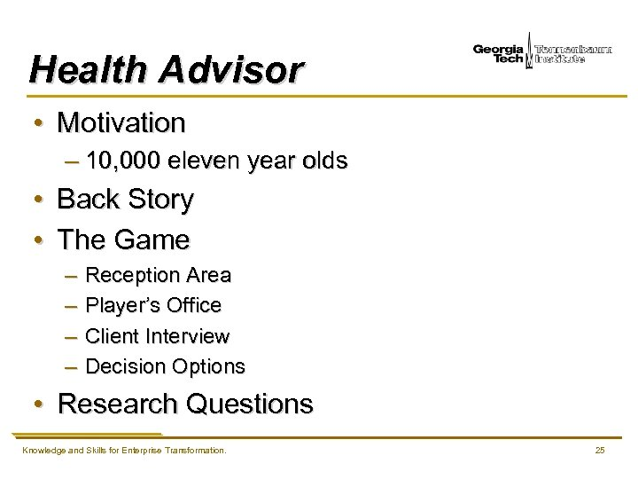 Health Advisor • Motivation – 10, 000 eleven year olds • Back Story •