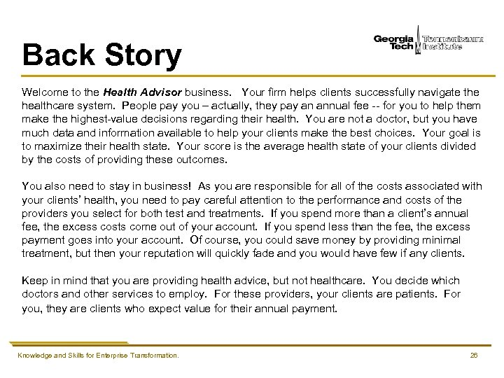 Back Story Welcome to the Health Advisor business. Your firm helps clients successfully navigate