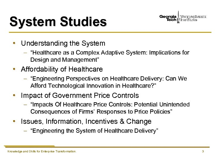 "System Studies • Understanding the System – ""Healthcare as a Complex Adaptive System: Implications"
