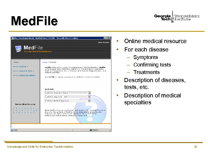 Med. File • Online medical resource • For each disease – Symptoms – Confirming