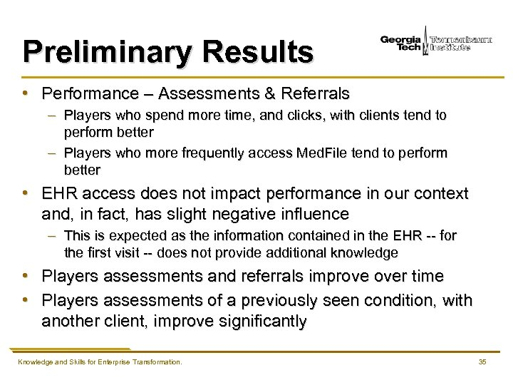 Preliminary Results • Performance – Assessments & Referrals – Players who spend more time,