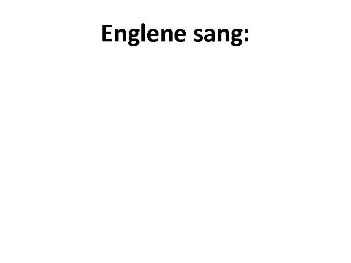 Englene sang: