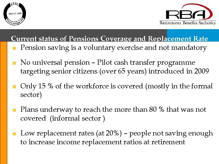 Current status of Pensions Coverage and Replacement Rate Pension saving is a voluntary exercise
