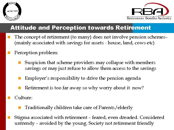 Attitude and Perception towards Retirement n The concept of retirement (to many) does not