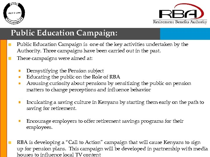 Public Education Campaign: Public Education Campaign is one of the key activities undertaken by