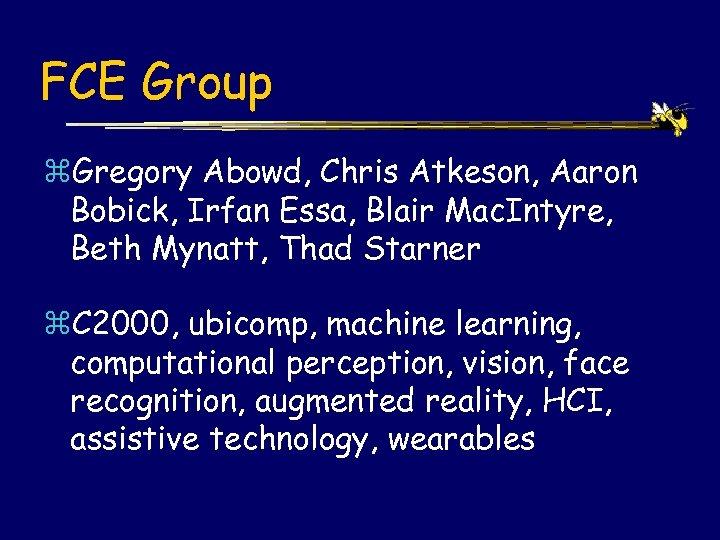 FCE Group z. Gregory Abowd, Chris Atkeson, Aaron Bobick, Irfan Essa, Blair Mac. Intyre,