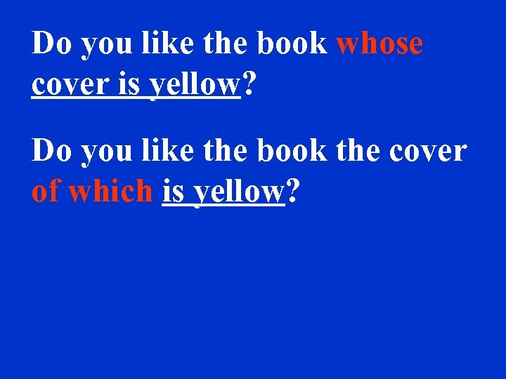 Do you like the book whose cover is yellow? Do you like the book