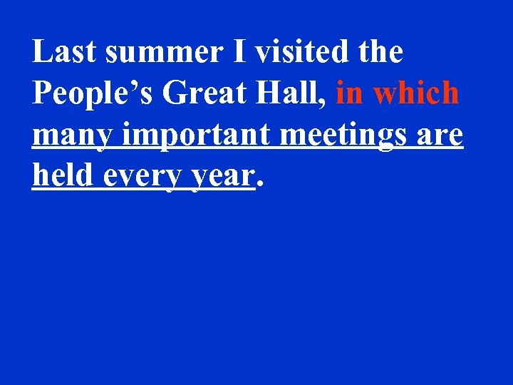 Last summer I visited the People's Great Hall, in which many important meetings are