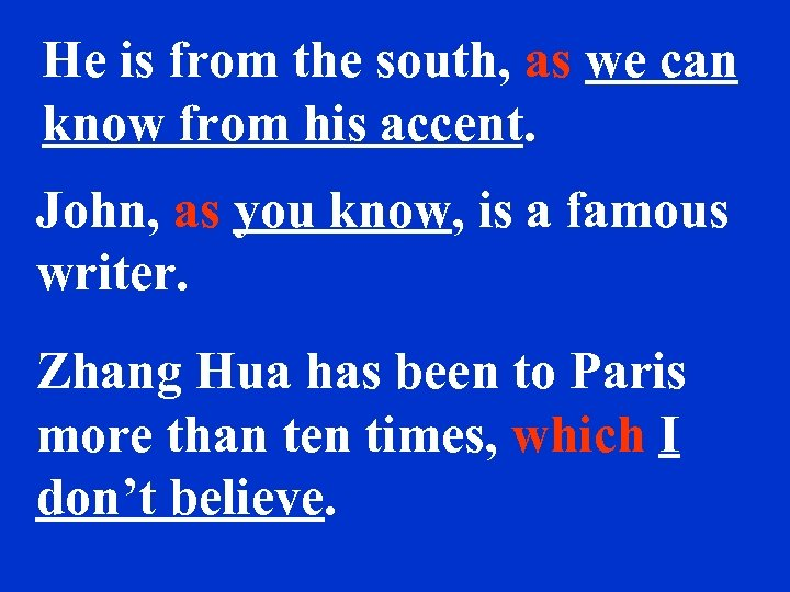 He is from the south, as we can know from his accent. John, as
