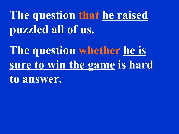 The question that he raised puzzled all of us. The question whether he is