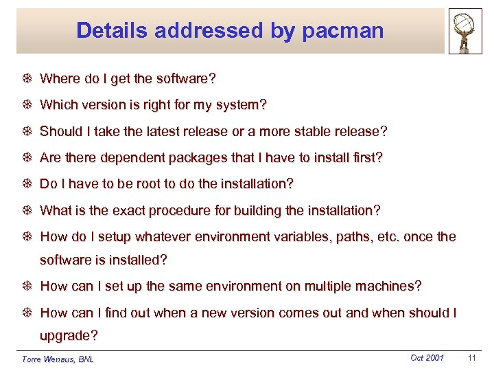 Details addressed by pacman T Where do I get the software? T Which version