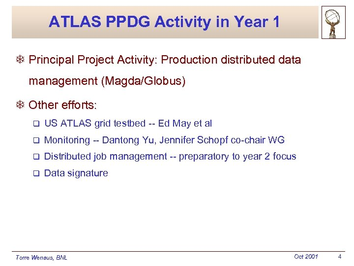 ATLAS PPDG Activity in Year 1 T Principal Project Activity: Production distributed data management