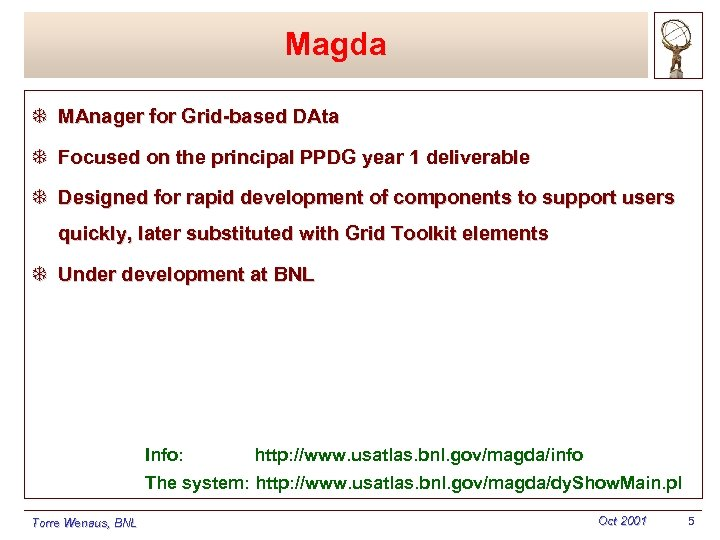 Magda T MAnager for Grid-based DAta T Focused on the principal PPDG year 1