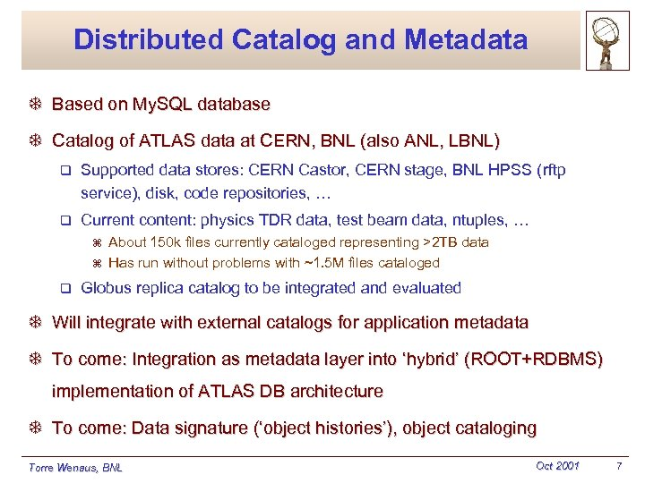 Distributed Catalog and Metadata T Based on My. SQL database T Catalog of ATLAS