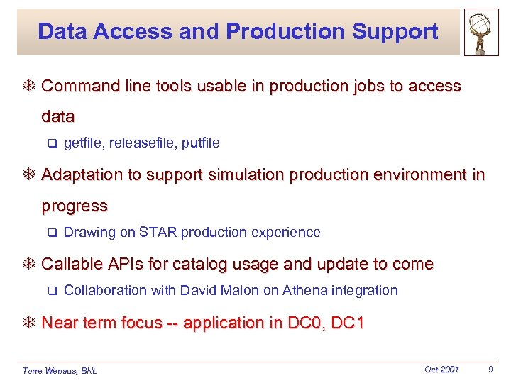 Data Access and Production Support T Command line tools usable in production jobs to