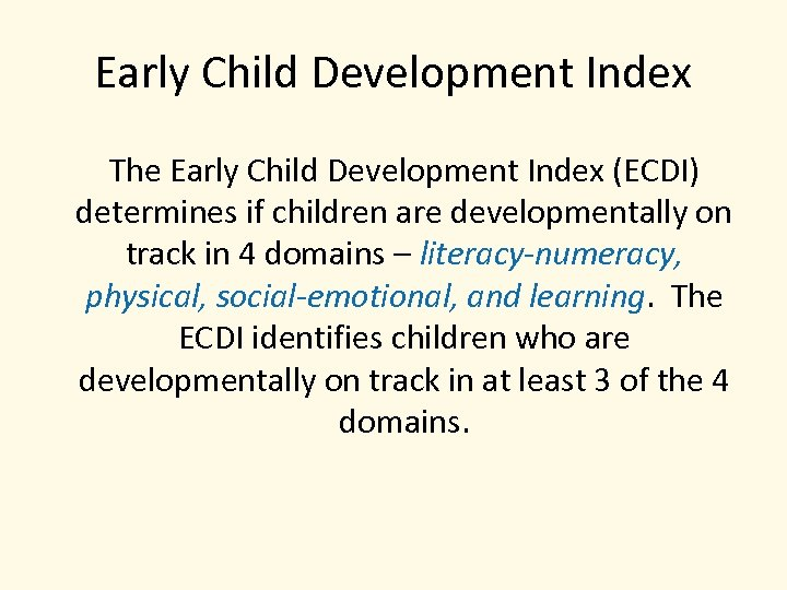 Early Child Development Index The Early Child Development Index (ECDI) determines if children are