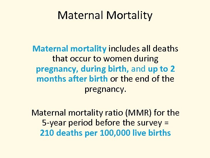 Maternal Mortality Maternal mortality includes all deaths that occur to women during pregnancy, during