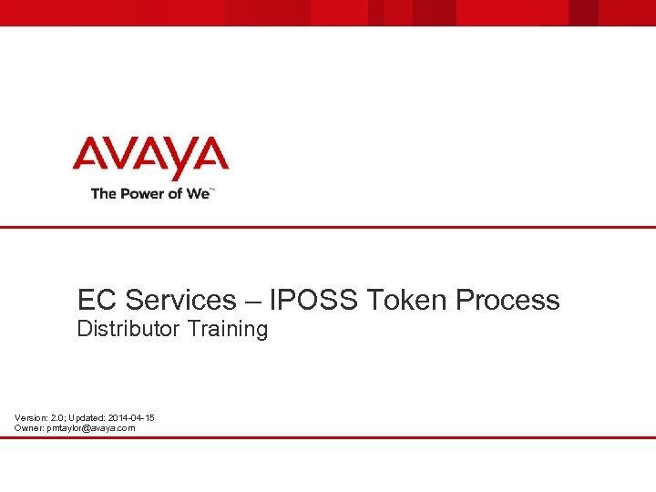 EC Services IPOSS Token Process Distributor Training